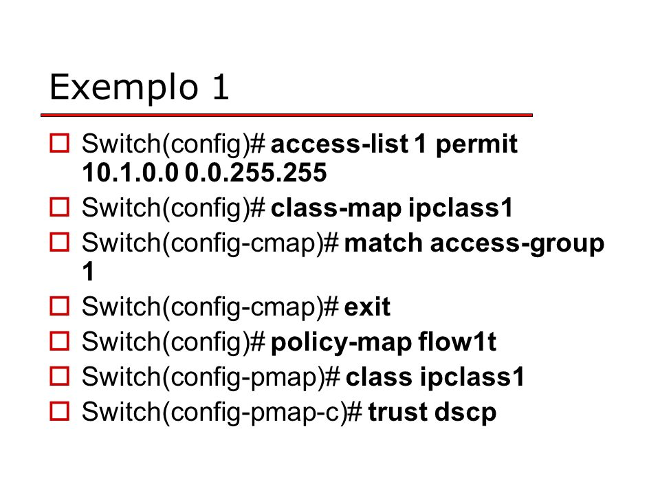 Exemplo 1 Switch(config)# access-list 1 permit 10.1.0.0 0.0.255.255