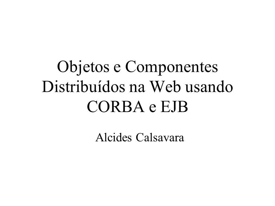 Objetos e Componentes Distribuídos na Web usando CORBA e EJB