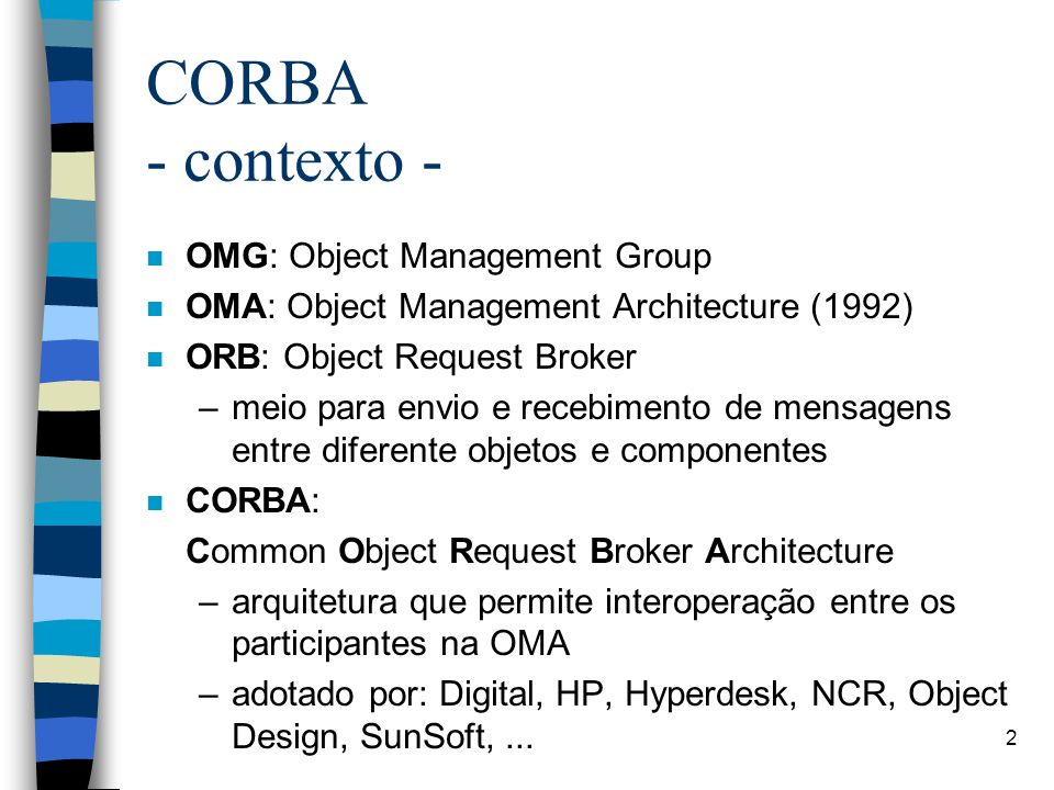 CORBA - contexto - OMG: Object Management Group