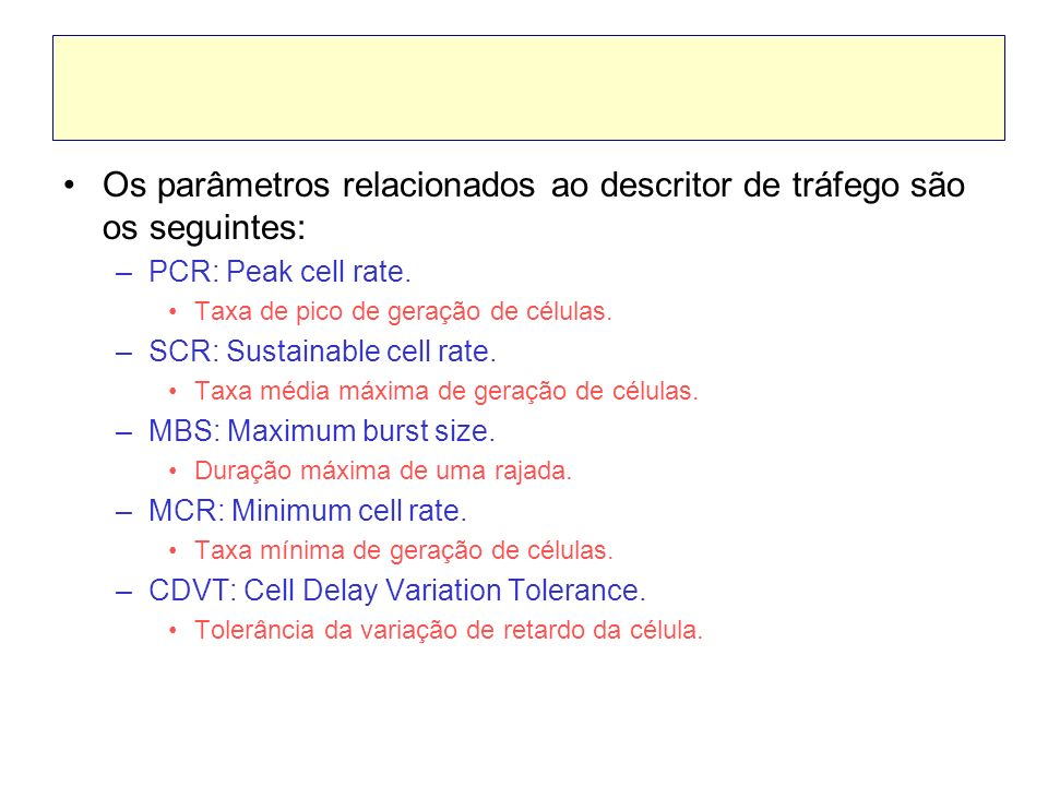 Os parâmetros relacionados ao descritor de tráfego são os seguintes: