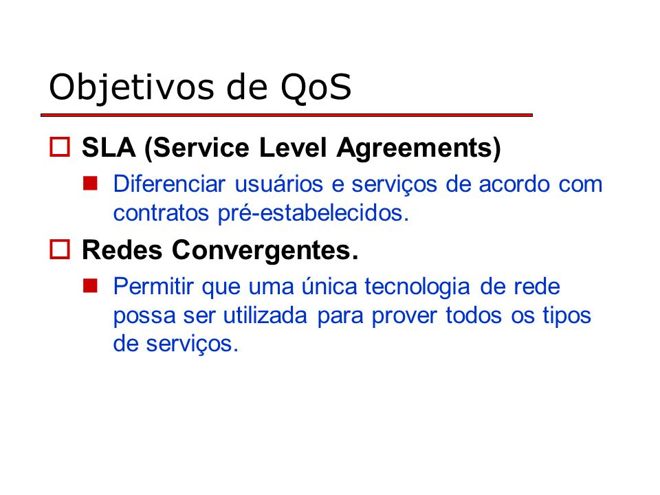 Objetivos de QoS SLA (Service Level Agreements) Redes Convergentes.