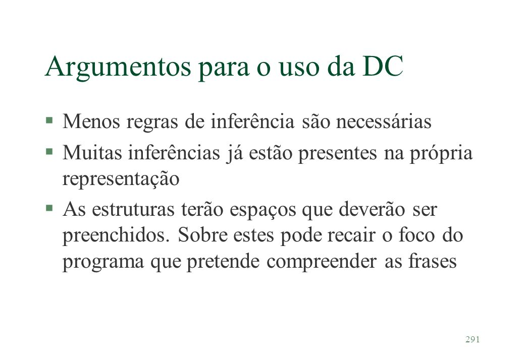 Argumentos para o uso da DC