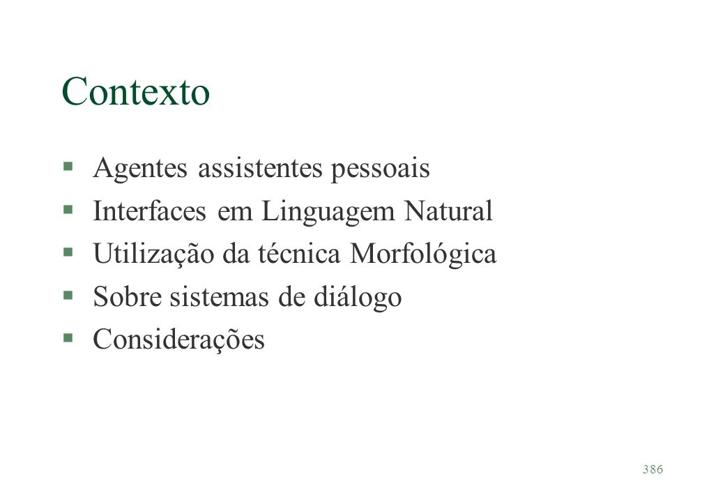 Contexto Agentes assistentes pessoais Interfaces em Linguagem Natural