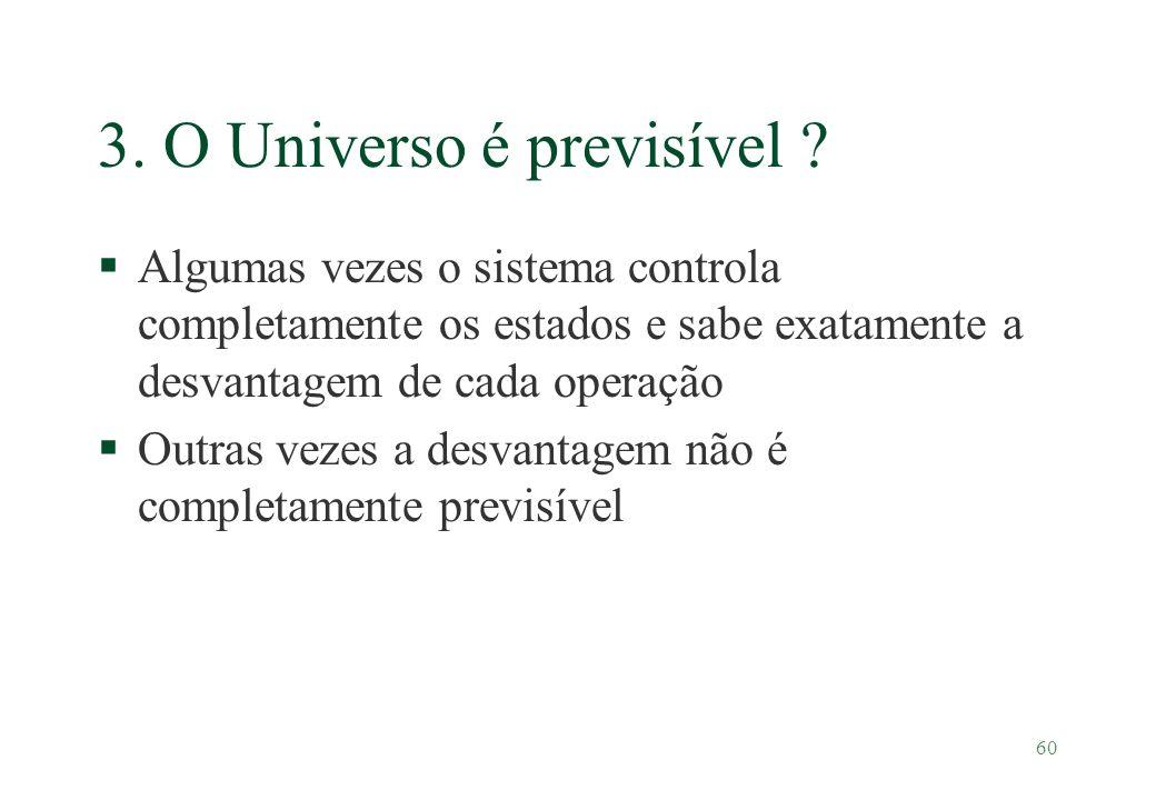 3. O Universo é previsível