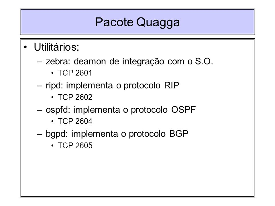 Pacote Quagga Utilitários: zebra: deamon de integração com o S.O.