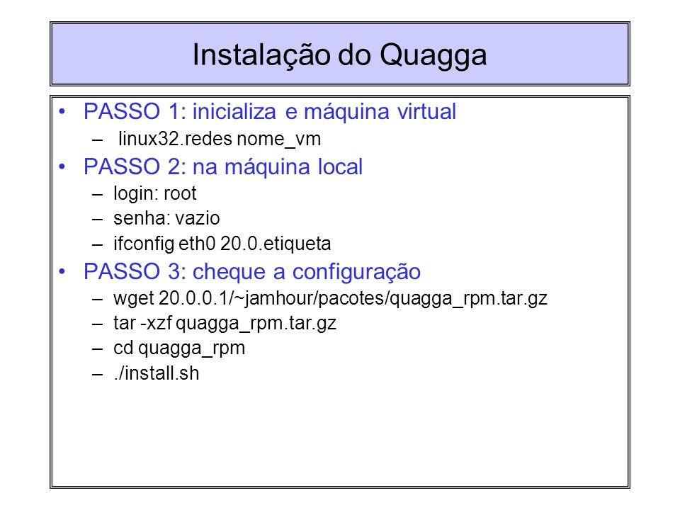 Instalação do Quagga PASSO 1: inicializa e máquina virtual