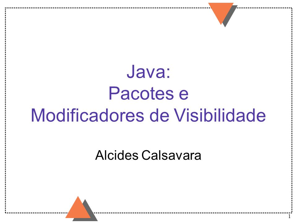 Java: Pacotes e Modificadores de Visibilidade