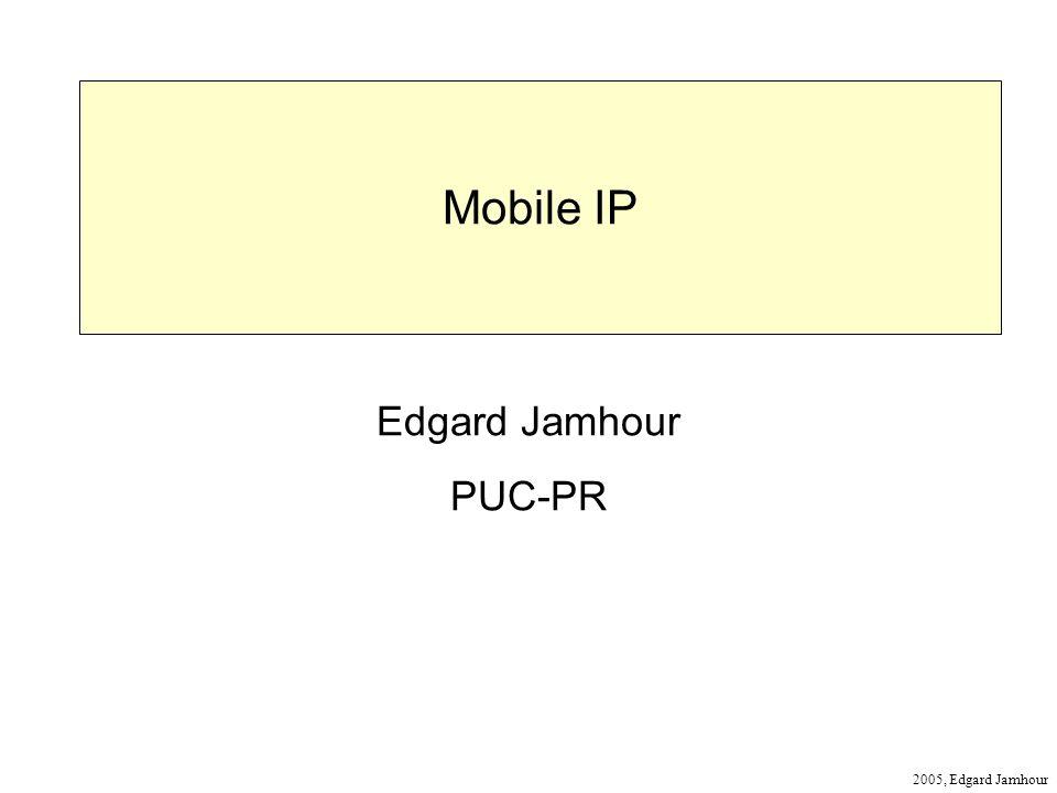 Mobile IP Edgard Jamhour PUC-PR