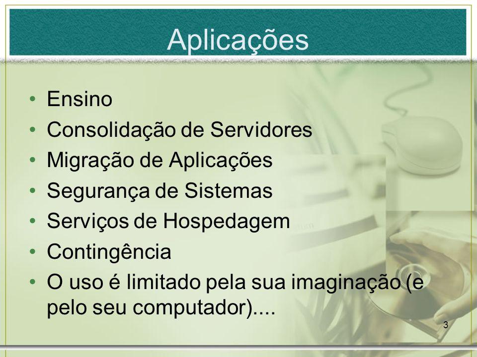 Aplicações Ensino Consolidação de Servidores Migração de Aplicações
