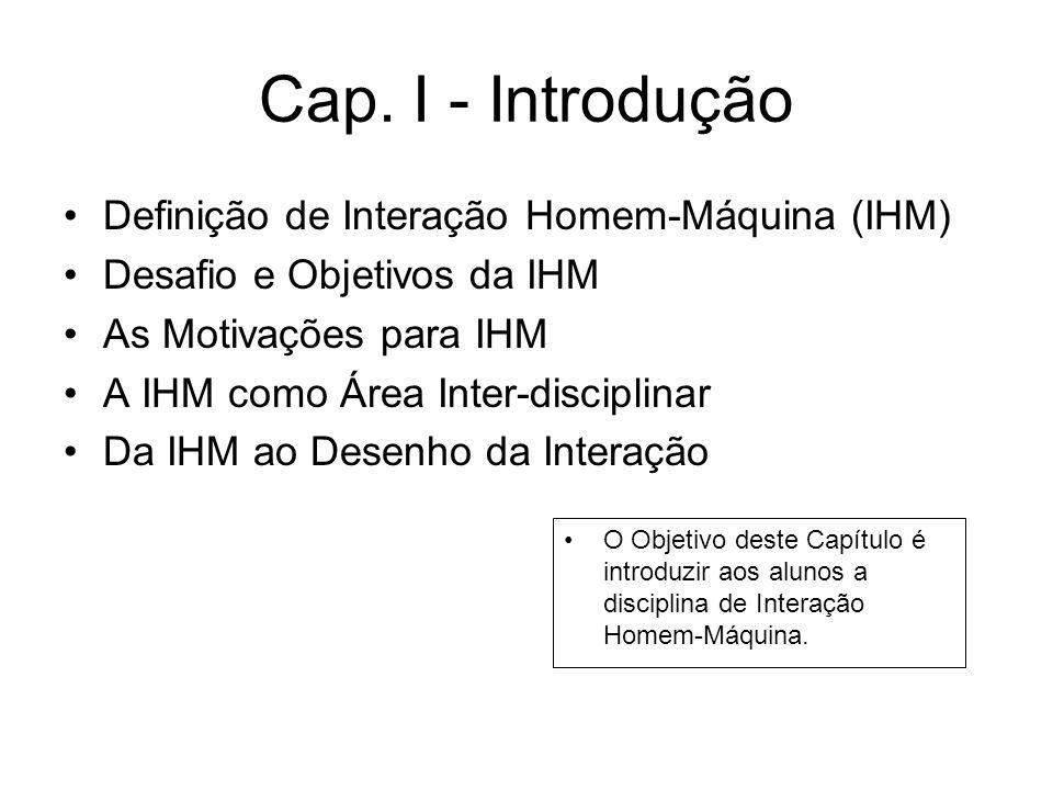 Cap. I - Introdução Definição de Interação Homem-Máquina (IHM)