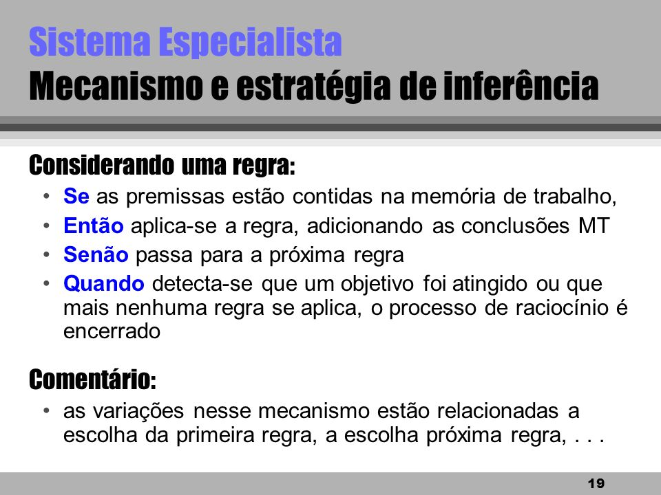Sistema Especialista Mecanismo e estratégia de inferência