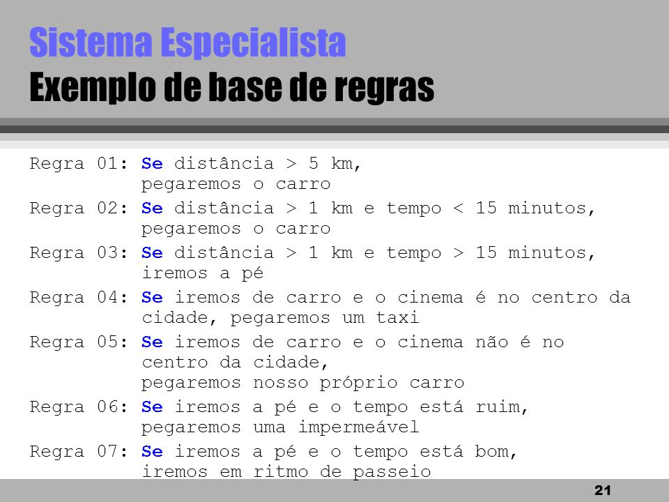 Sistema Especialista Exemplo de base de regras