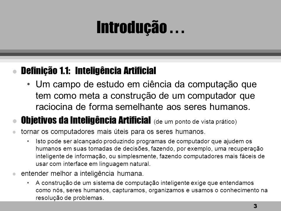 Introdução . . . Definição 1.1: Inteligência Artificial