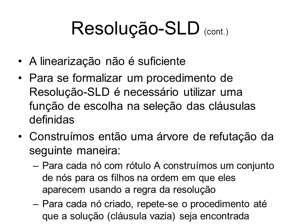 Resolução-SLD (cont.) A linearização não é suficiente