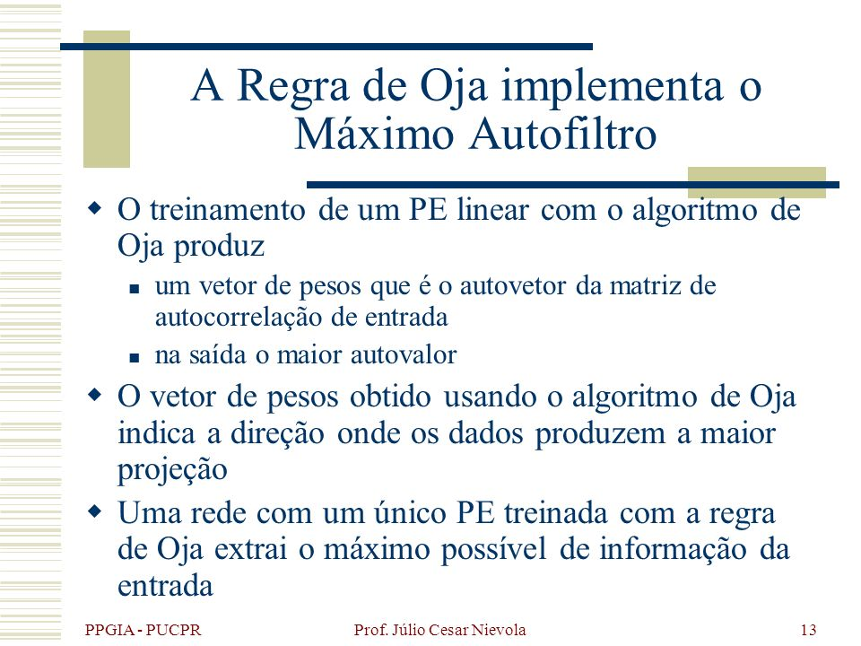 A Regra de Oja implementa o Máximo Autofiltro