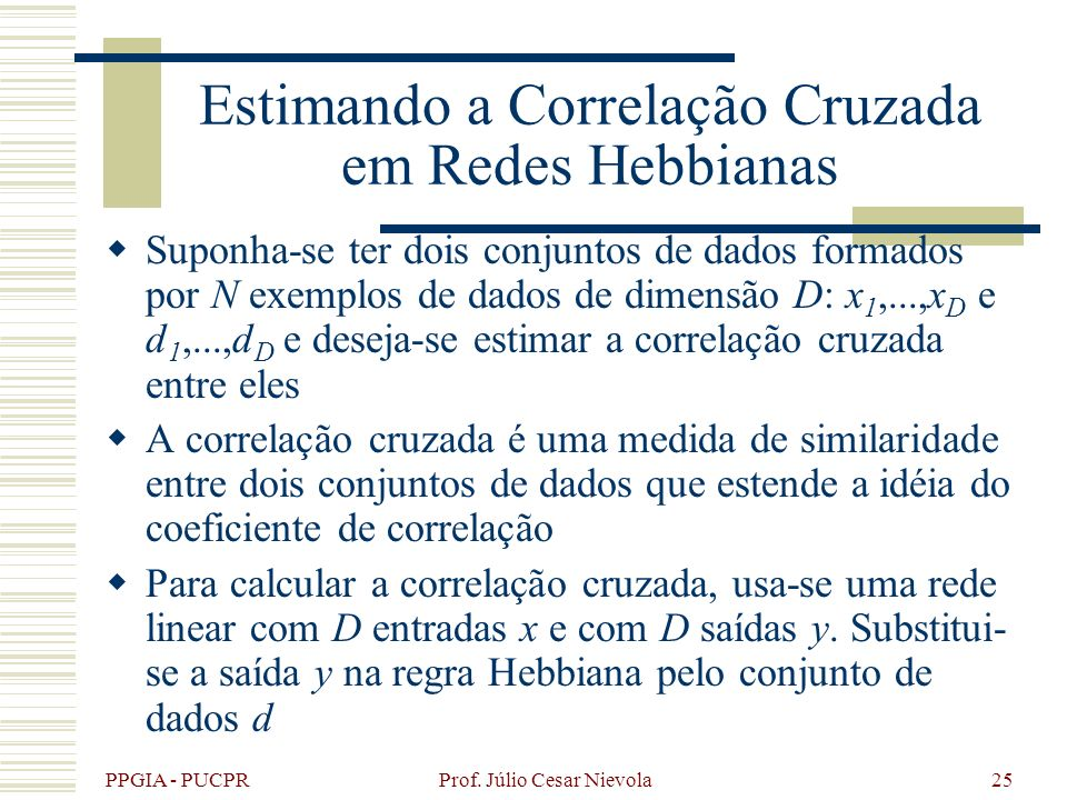 Estimando a Correlação Cruzada em Redes Hebbianas