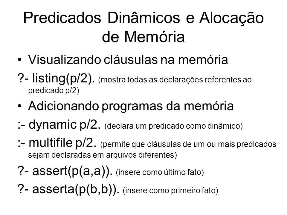 Predicados Dinâmicos e Alocação de Memória