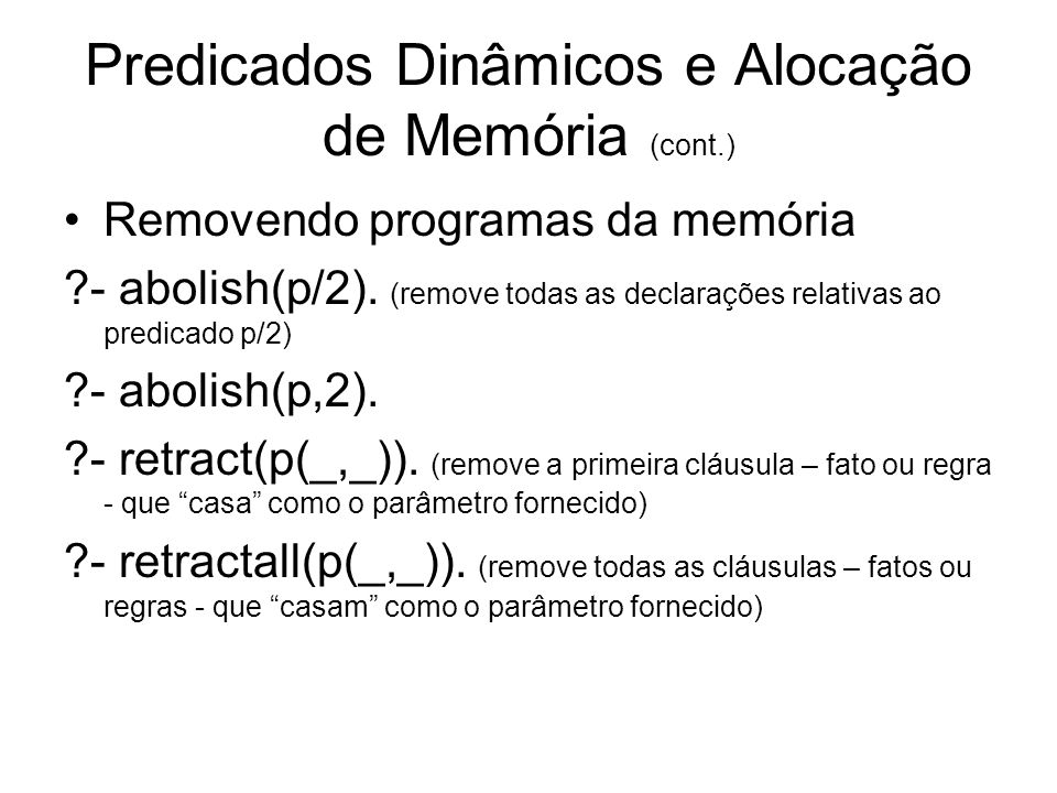 Predicados Dinâmicos e Alocação de Memória (cont.)