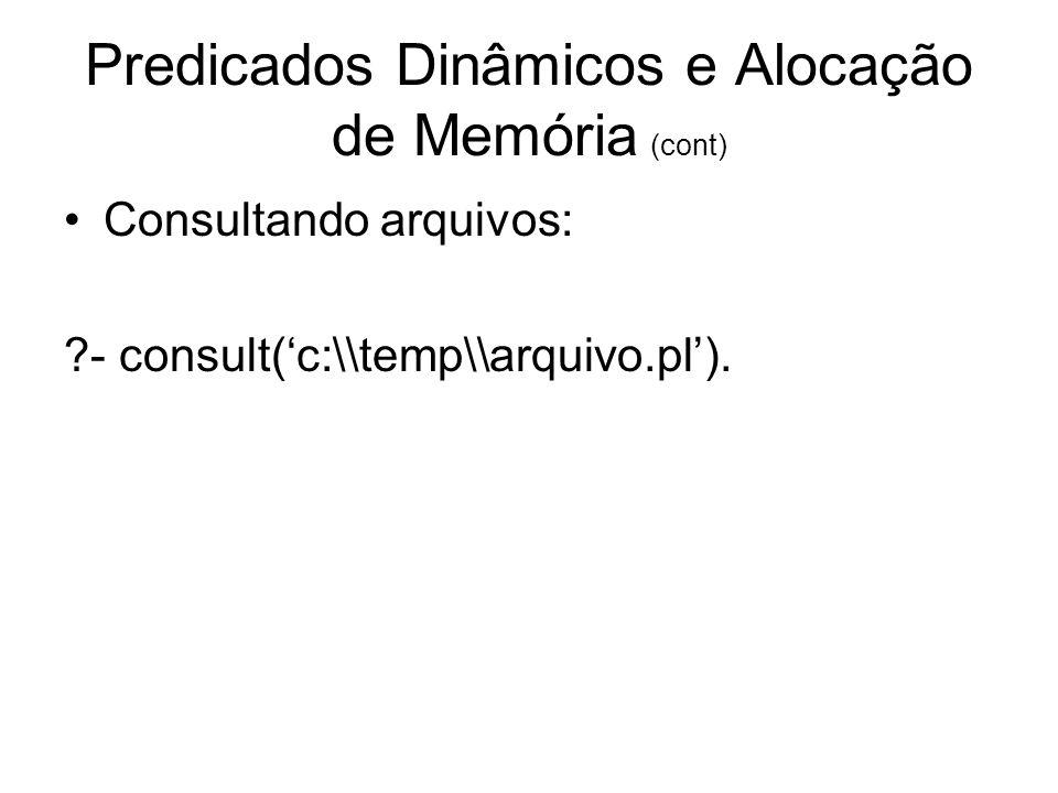 Predicados Dinâmicos e Alocação de Memória (cont)