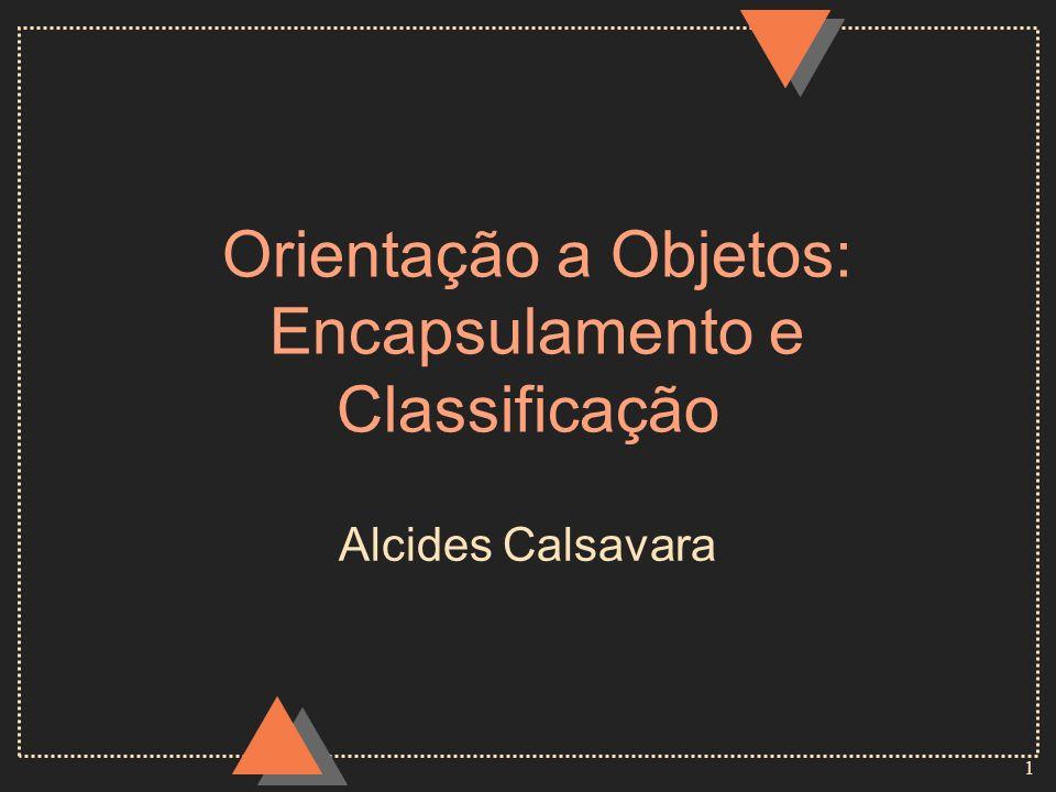 Orientação a Objetos: Encapsulamento e Classificação