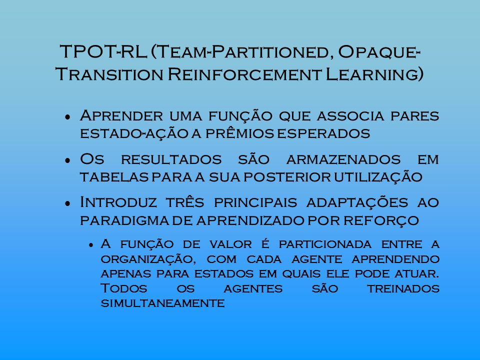 TPOT-RL (Team-Partitioned, Opaque- Transition Reinforcement Learning)