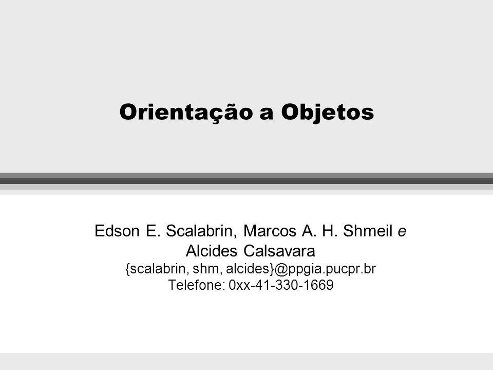 Orientação a Objetos Edson E. Scalabrin, Marcos A.