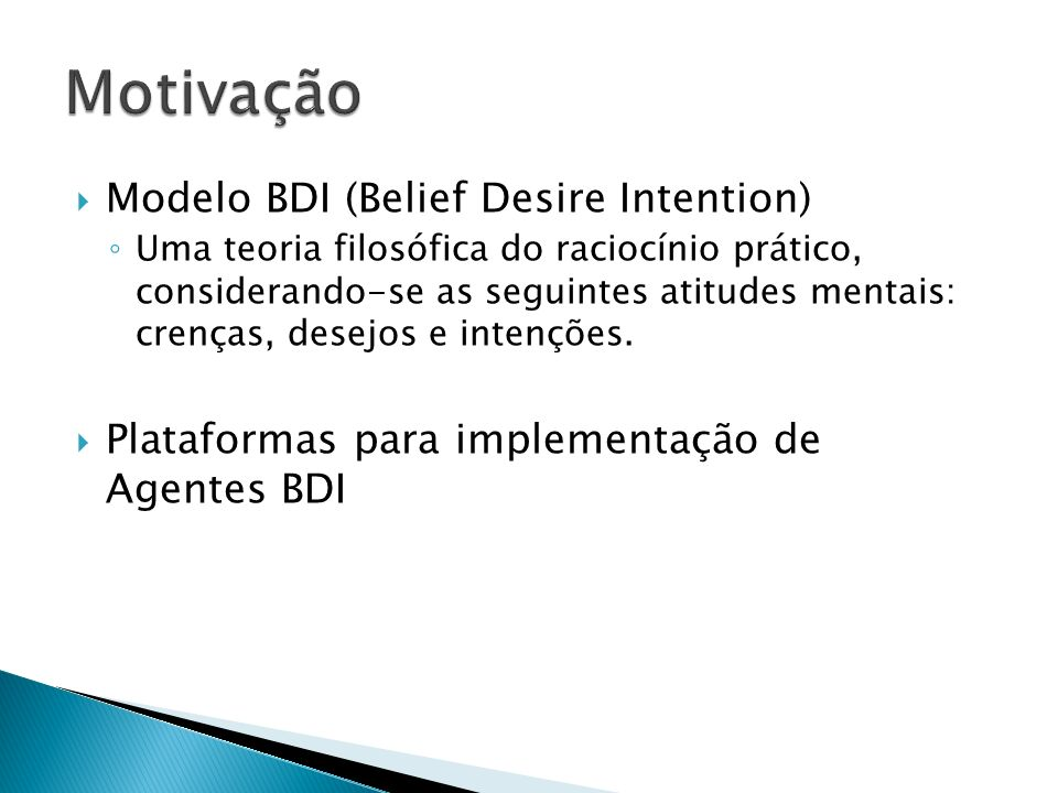 Motivação Modelo BDI (Belief Desire Intention)