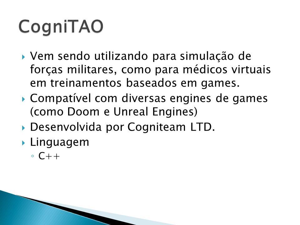 CogniTAO Vem sendo utilizando para simulação de forças militares, como para médicos virtuais em treinamentos baseados em games.