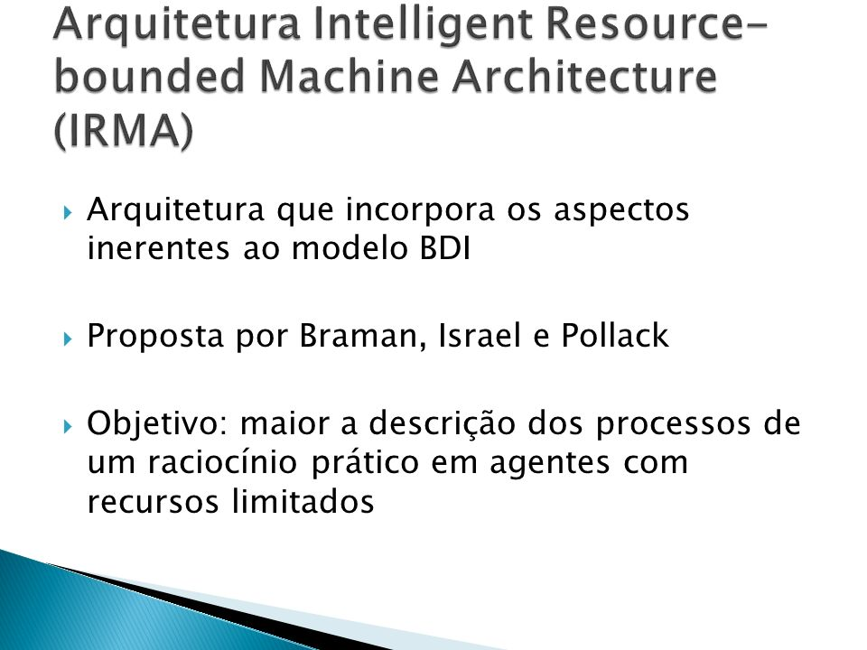 Arquitetura Intelligent Resource-bounded Machine Architecture (IRMA)