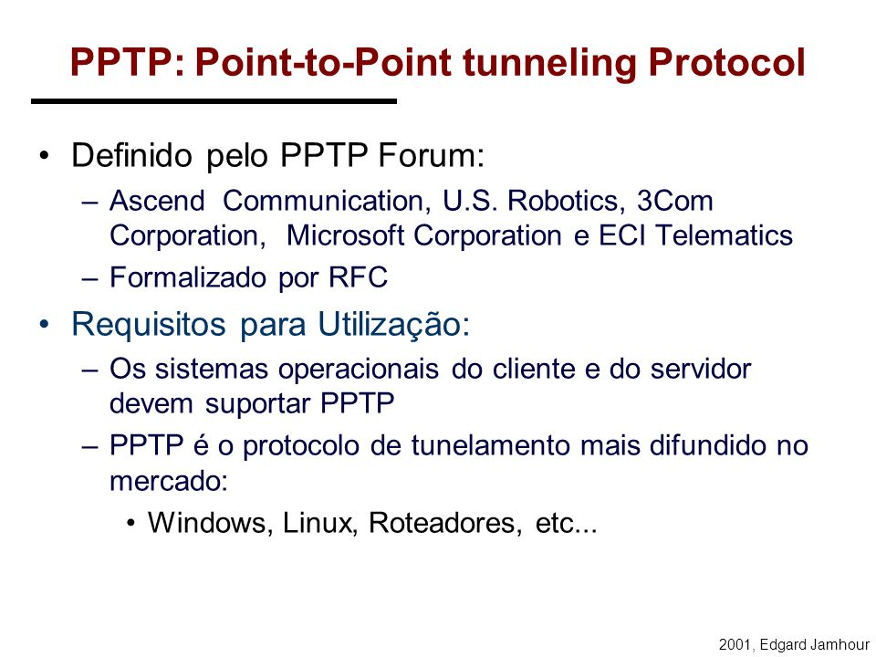 PPTP: Point-to-Point tunneling Protocol
