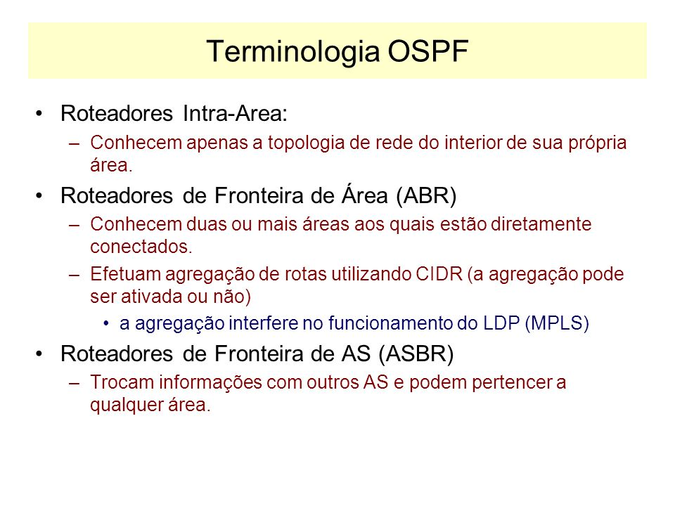 Terminologia OSPF Roteadores Intra-Area: