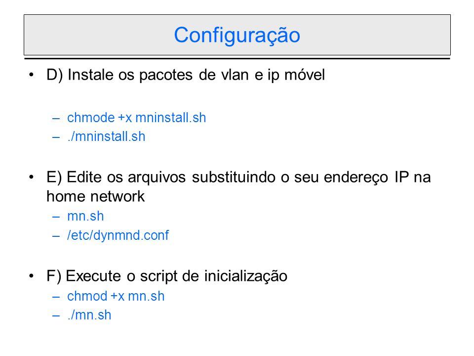 Configuração D) Instale os pacotes de vlan e ip móvel