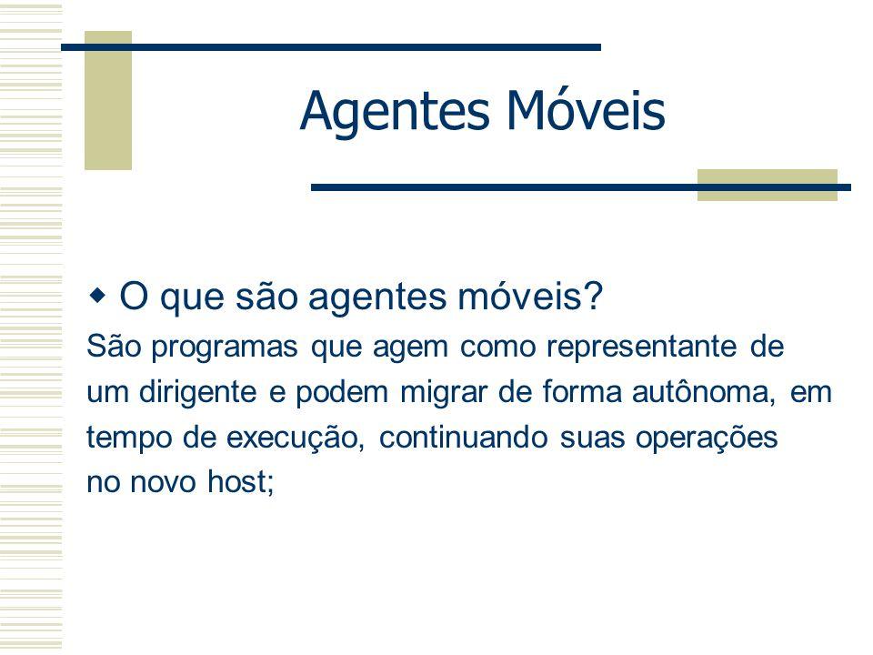 Agentes Móveis O que são agentes móveis