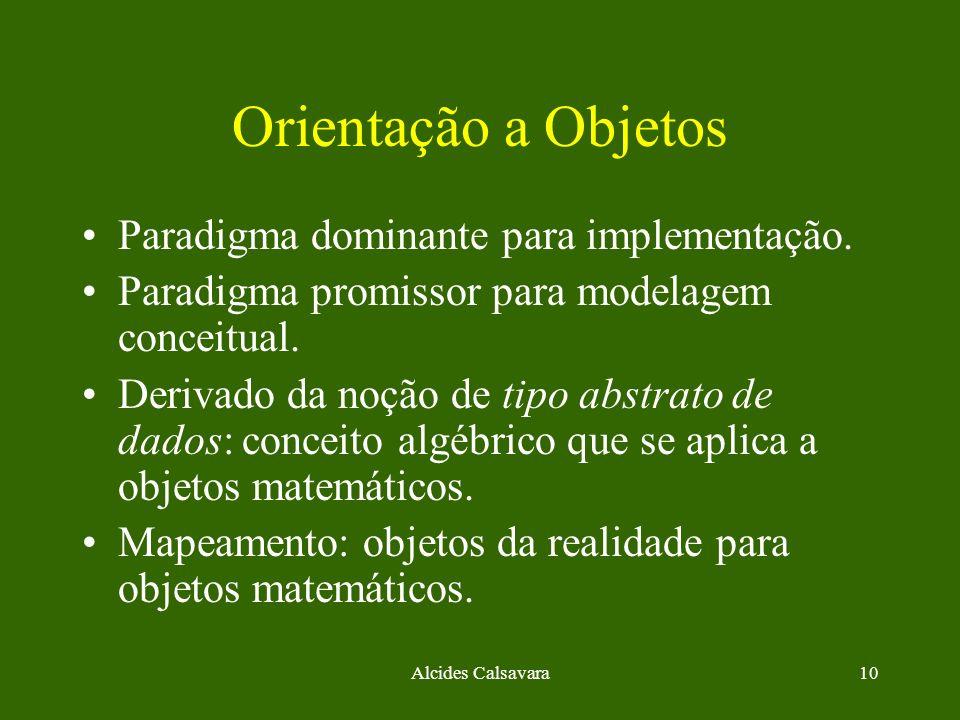 Orientação a Objetos Paradigma dominante para implementação.