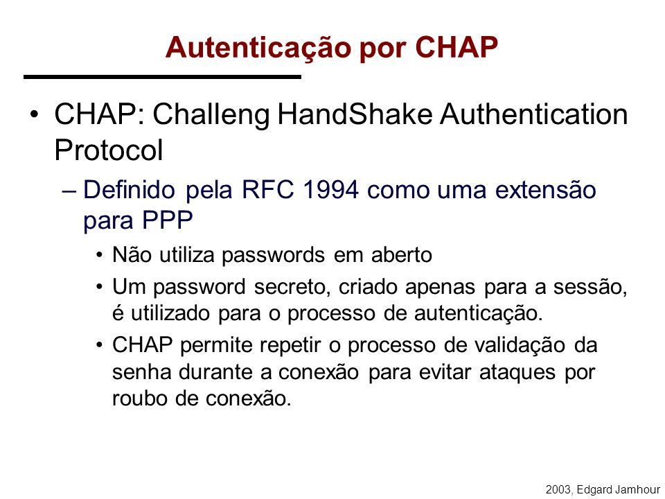 CHAP: Challeng HandShake Authentication Protocol