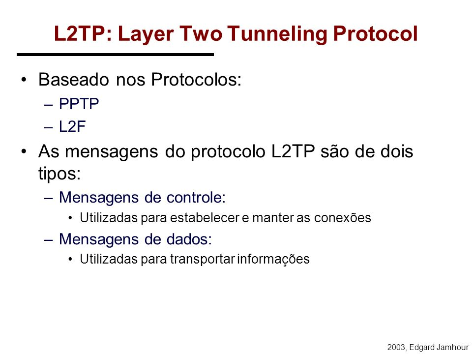 L2TP: Layer Two Tunneling Protocol
