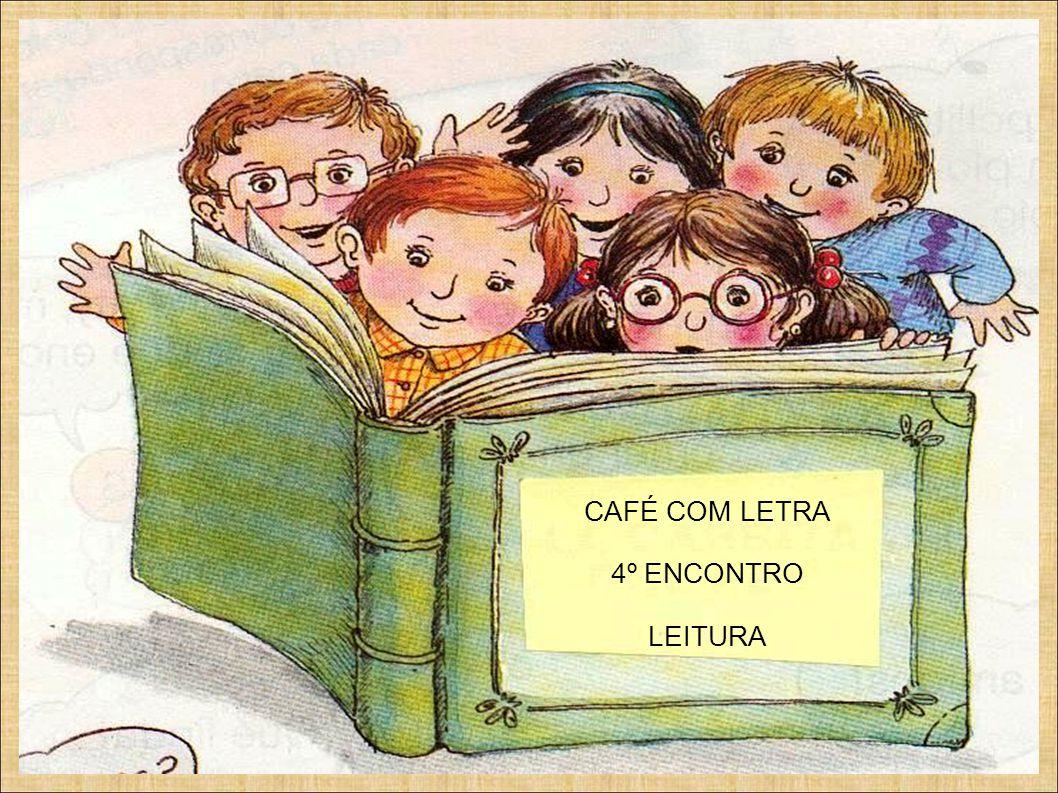 CAFÉ COM LETRA 4º ENCONTRO LEITURA