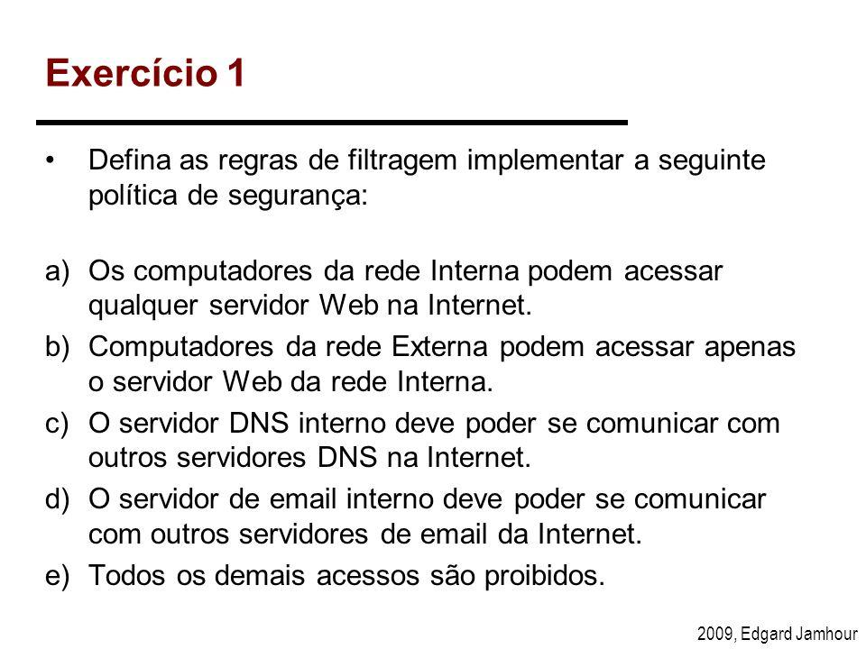 Exercício 1 Defina as regras de filtragem implementar a seguinte política de segurança: