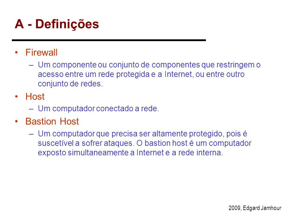 A - Definições Firewall Host Bastion Host