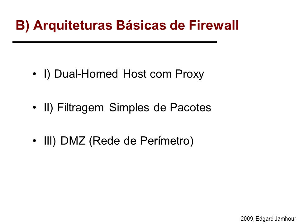 B) Arquiteturas Básicas de Firewall