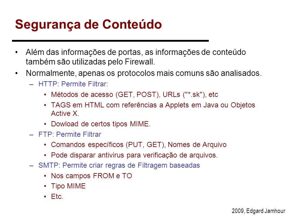 Segurança de Conteúdo Além das informações de portas, as informações de conteúdo também são utilizadas pelo Firewall.