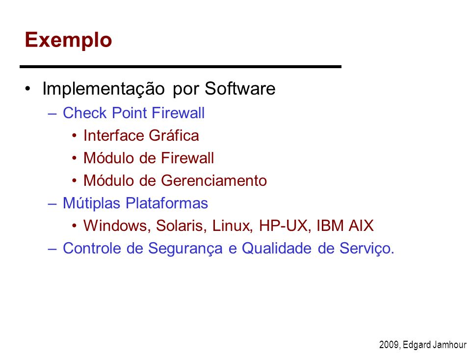 Exemplo Implementação por Software Check Point Firewall
