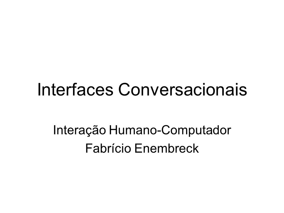 Interfaces Conversacionais
