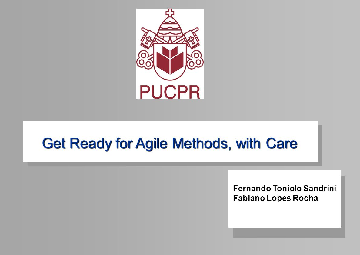 Get Ready for Agile Methods, with Care