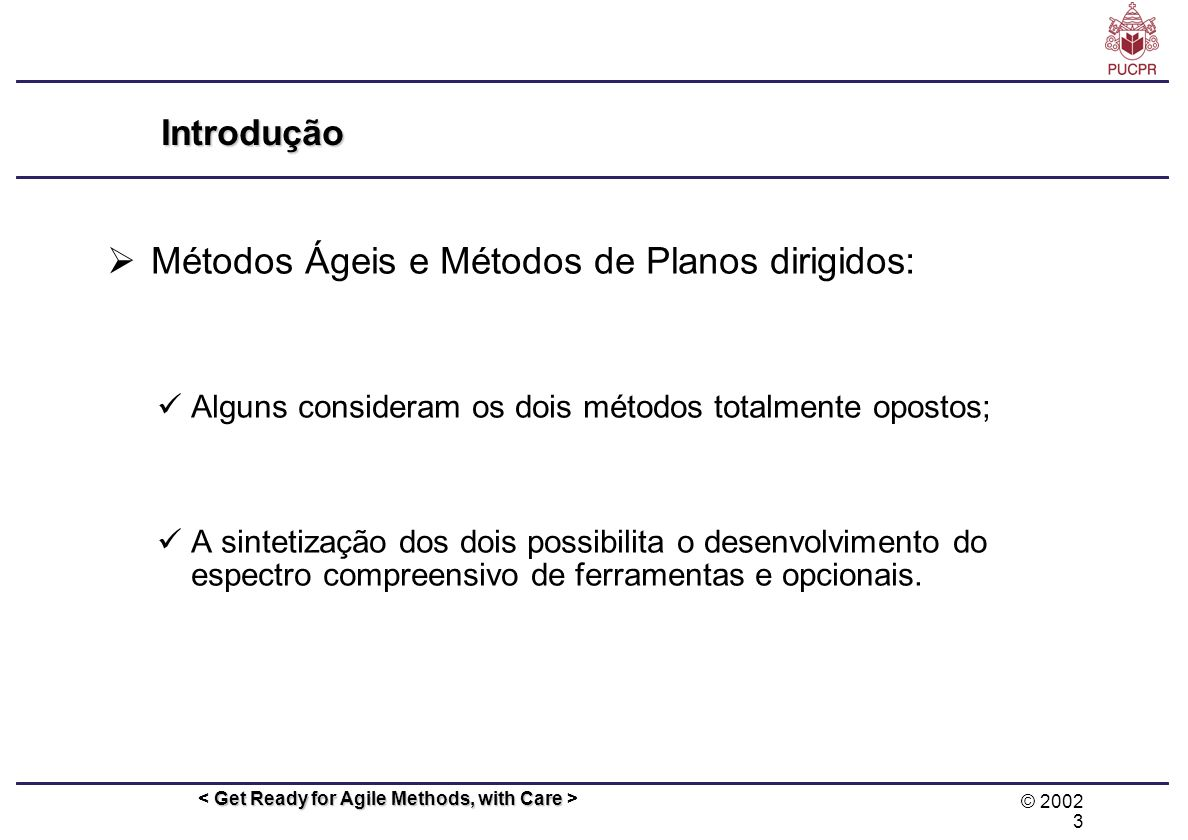 Métodos Ágeis e Métodos de Planos dirigidos: