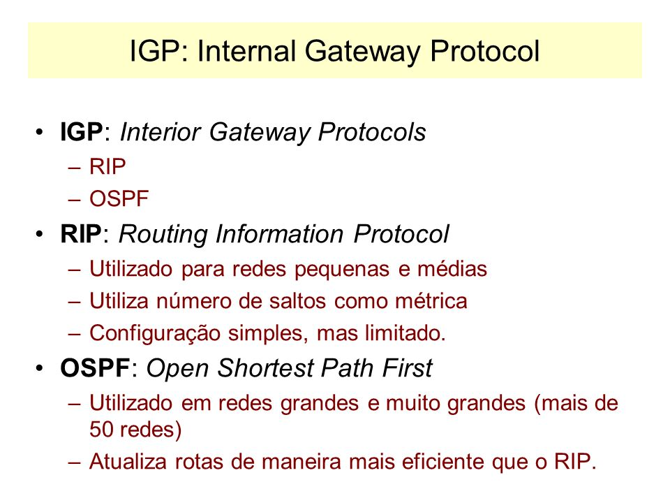 IGP: Internal Gateway Protocol