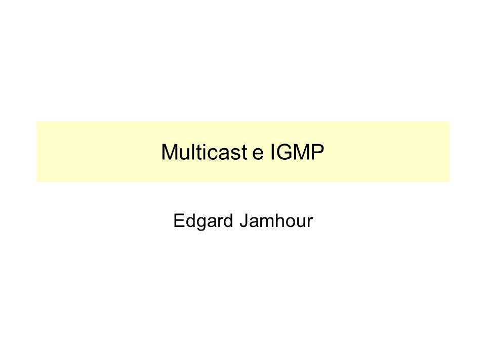 Multicast e IGMP Edgard Jamhour