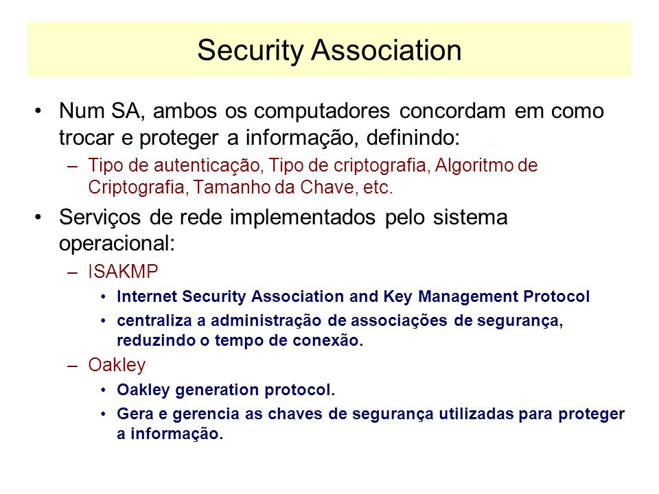 Security AssociationNum SA, ambos os computadores concordam em como trocar e proteger a informação, definindo: