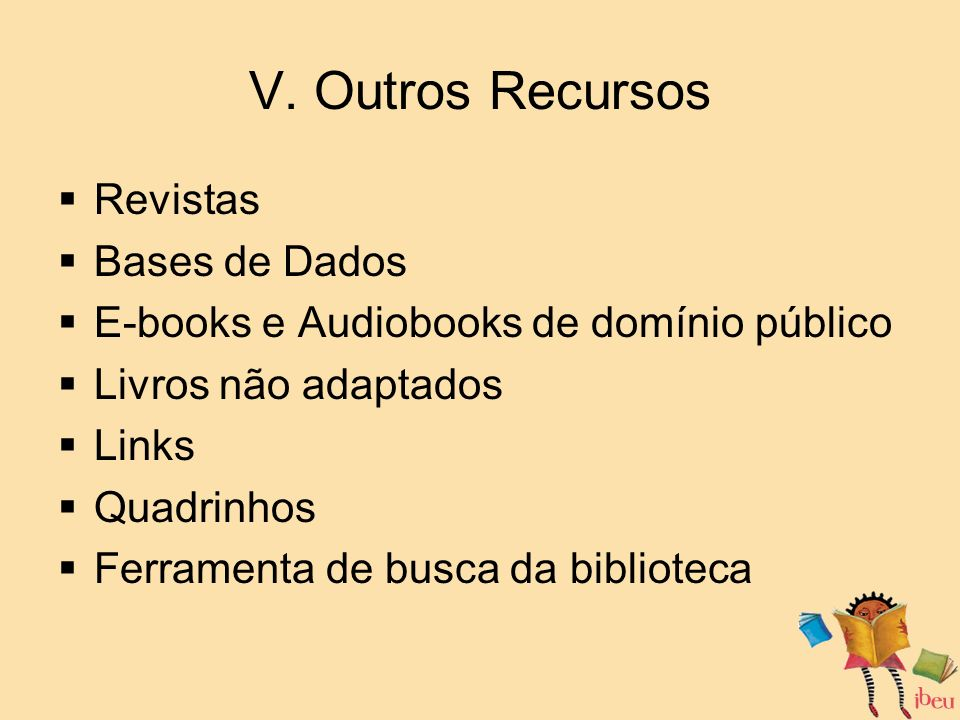 V. Outros Recursos Revistas Bases de Dados