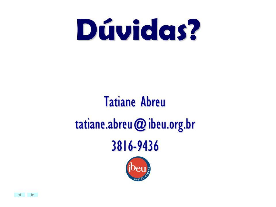Tatiane Abreu tatiane.abreu@ibeu.org.br 3816-9436